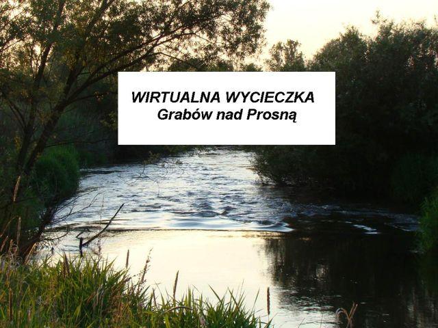 Wirtualna wycieczka Grabów nad Prosną